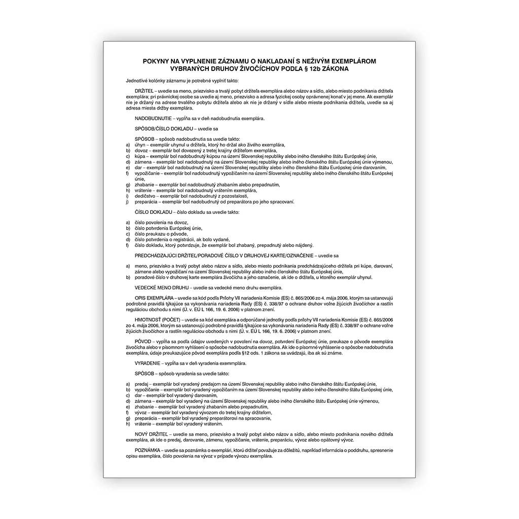 Záznam o nakladaní s neživým exemplárom vybraných druhov živočíchov podľa §12b zákona/20 ks
